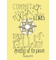 Bible verse commit to Lord thy way and trust in vector image vector image