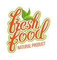 fresh food organic natural product design vector image
