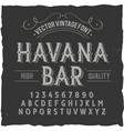 vintage label typeface named havana bar vector image