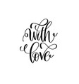 with love black and white positive quote to vector image vector image