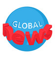 world news icon isometric style vector image vector image