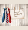 happy fathers day background with a three ties on vector image vector image