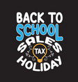 school quotes and slogan good for t-shirt back to vector image vector image
