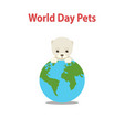 world pet day conceptcute dog vector image vector image