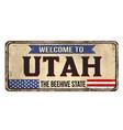 welcome to utah vintage rusty metal sign vector image vector image