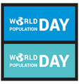 banner or poster of world population day vector image