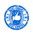 best choice stamp quality mark thumb up imprint vector image vector image