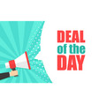 male hand holding megaphone with deal day vector image vector image