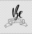 be positive hand drawn dry brush lettering ink vector image vector image