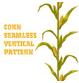 corn maize seamless vertical pattern vector image vector image