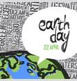 earth day 22 april graphics text in speech vector image vector image