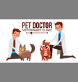 veterinarian male dog and cat clinic for vector image