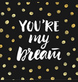 you are my dream valentines day poster vector image vector image