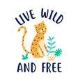 cute leopard hand drawing and slogan vector image vector image