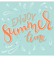hand drawn lettering quote - enjoy summer vector image