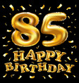 happy birthday 85th celebration gold balloons and vector image vector image