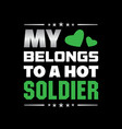 soldier quote and saying good for print vector image vector image