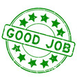 grunge green good job with star icon round rubber vector image vector image