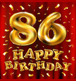 happy birthday 86th celebration gold balloons and vector image vector image