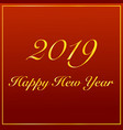 happy new year 2019 loading spark gold red vector image