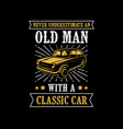 old car quote and saying good for print vector image vector image