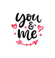 you and me hand written lettering vector image vector image