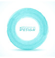 Hand drawn watercolor blue - green light circle de vector image vector image