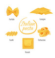 pasta italy farfalle lasagne fettuccine and vector image