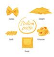 pasta of italy farfalle lasagne fettuccine vector image