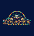 day dead spanish language greeting card vector image vector image