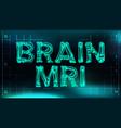 brain mri banner medical background vector image