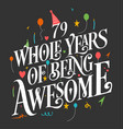 79 years birthday and anniversary celebration typo vector image vector image