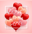 love is in he air happy valentines day red pink vector image vector image