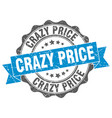 crazy price stamp sign seal vector image vector image