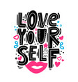love yourself - motivational quote modern brush vector image vector image