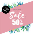 special offer sale 50 off jungle leaf pink backgr vector image vector image