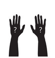 black hands up with white question mark unknown vector image vector image