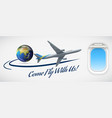 come fly with us vector image