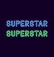 neon inscription of superstar neon text vector image