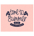 time to summer are you ready handwritten letteri vector image vector image