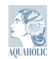 aquaholic hand drawn girl with vector image