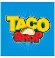 taco shop logo design vector image vector image