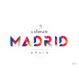 welcome to madrid spain card and letter design vector image