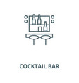 cocktail bar line icon cocktail bar vector image