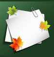 paper sheets and maple autumn leaves vector image vector image