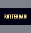rotterdam city typography design greetings for vector image