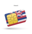 State of Hawaii phone sim card with flag vector image vector image
