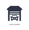 car in a garage icon on white background simple vector image vector image
