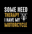 motorcycle quote and saying good for print vector image vector image