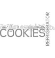 the joys of refrigerator cookies text background vector image vector image